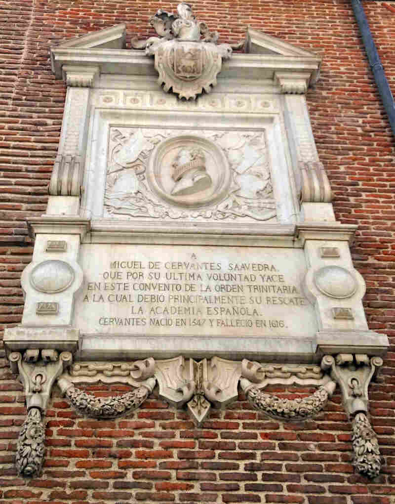 A plaque on the outside of the Convent of the Barefoot Trinitarians in downtown Madrid notes that the author of Don Quixote is buried somewhere inside.