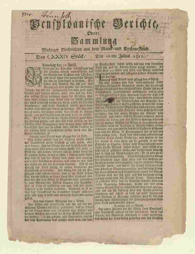 The German-language newspaper Pensylvanische Berichte aimed at the growing immigrant population, was founded in 1746 and became one of America's first successful ethnic newspapers. This 1751 issue reported on the death of Frederick, Prince of Wales.