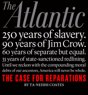 Ta-Nehisi Coates' cover story is kicking up a lot of dust in the same way several other recent much discussed Atlantic think pieces and cover stories have.