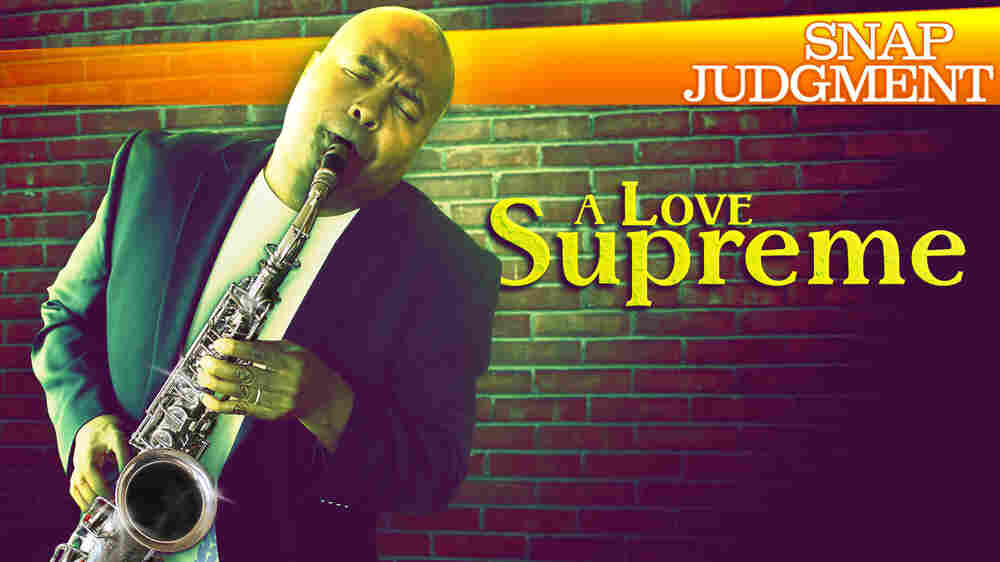 """Snap Judgment Episode #404 """"A Love Supreme"""""""