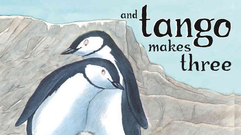 And Tango Makes Three, co-written by Justin Richardson and Peter Parnell, illustrated by Henry Cole.