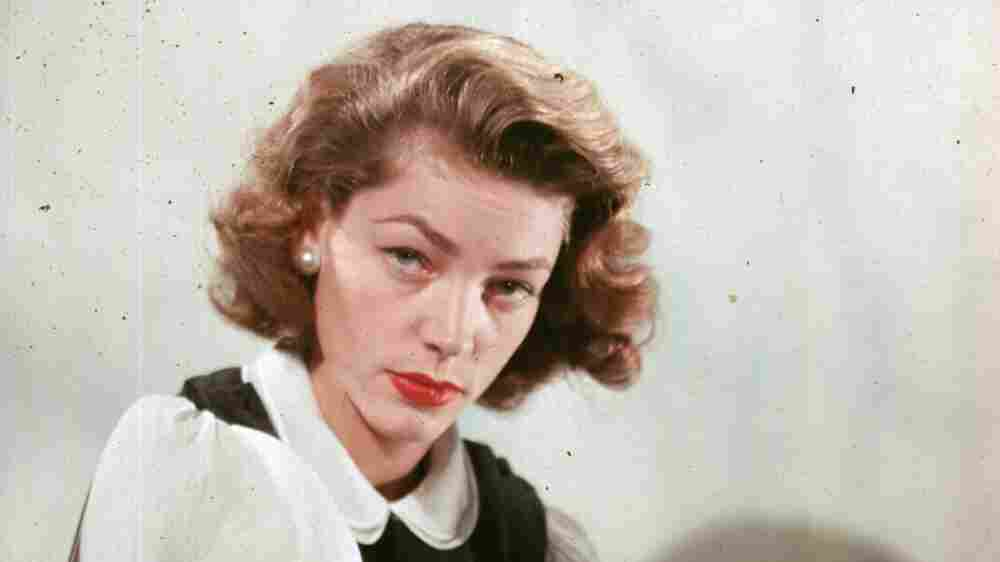In Acting And In Life, Lauren Bacall 'Loved The Idea Of Adventure'