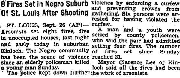 This story about riots in Kinloch, Mo., appeared in The New York Times on Sept. 27, 1962, days after a police officer shot and killed a black teenager.