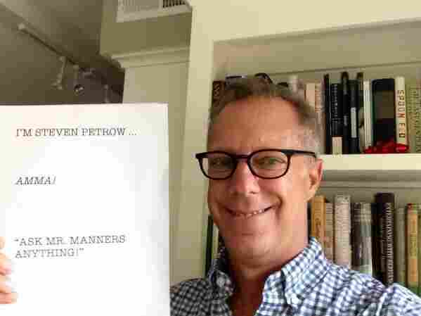 Ask The Washington Post's Steven Petrow anything on modern man manners. He's answering questions on Reddit at 10 a.m. ET.