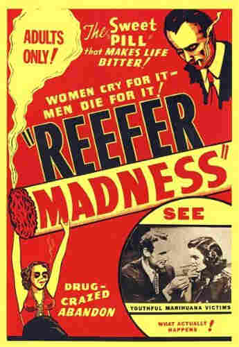 "Fear mongering didn't seem to work for the 1930s film ""Reefer Madness."""