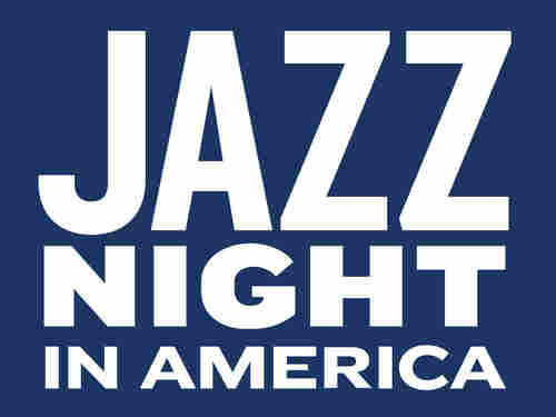 <strong>Jazz Night In America </strong>is a new program from NPR Music.