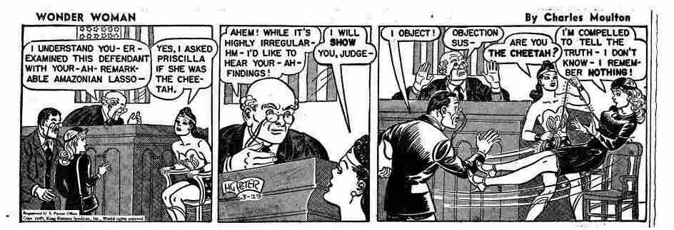 William Moulton Marston went by the pen name Charles Moulton when he wrote Wonder Woman from 1941-1947. This example is from a newspaper strip in March 1945.