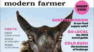 With Style And Silo, 'Modern Farmer' Melds Agrarian With Urban Hip