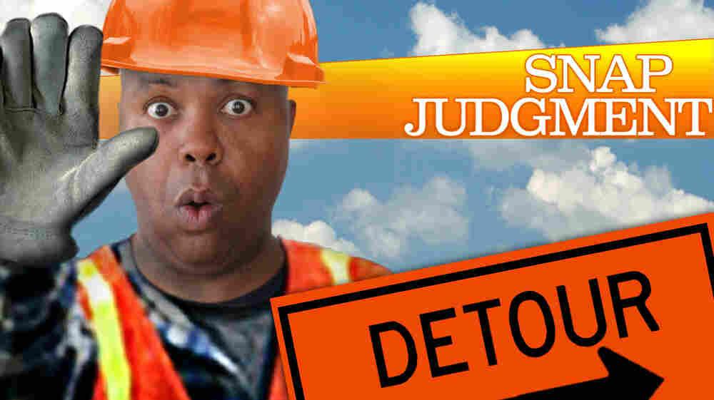 """Snap Judgment Episode #528 """"Detour"""""""