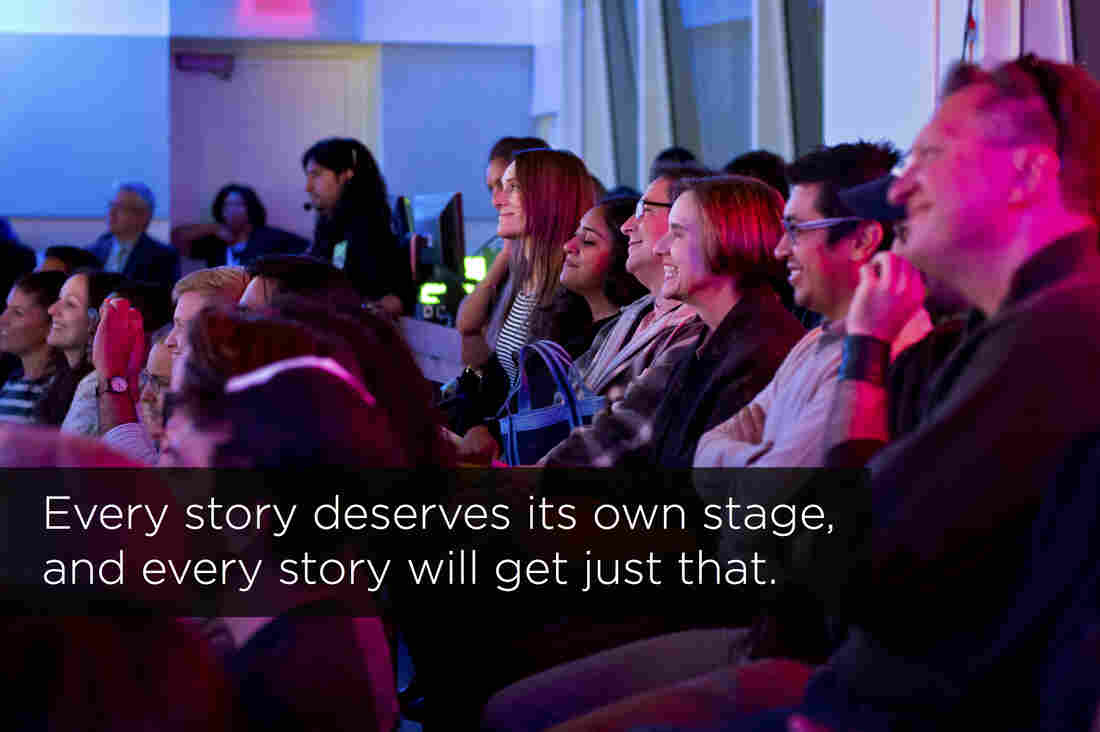 Every story deserves it's own stage, and every story will get just that.