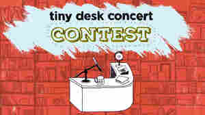 Introducing Our Tiny Desk Concert Contest