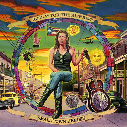 Hurray for the Riff Raff, Small Town Heroes