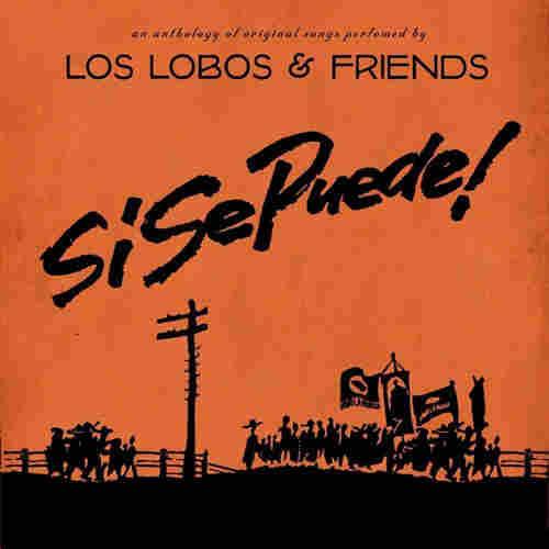 Los Lobos, Si Se Puede Los Lobo and Friends