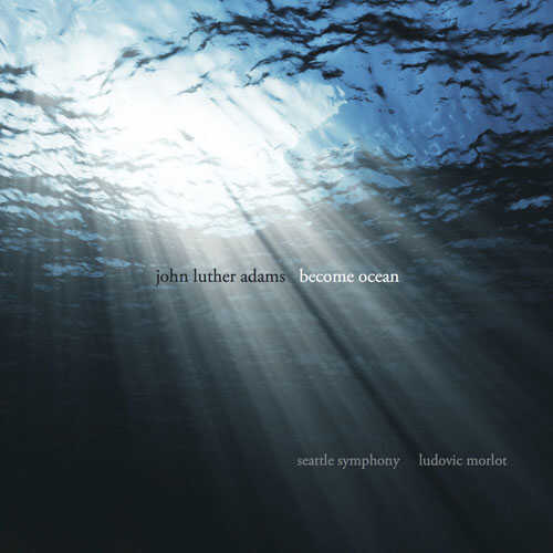 Seattle Symphony, John Luther Adams, Become Ocean