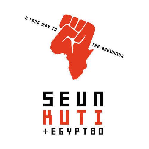Seun Kuti & Egypt 80, A Long Way to the Beginning