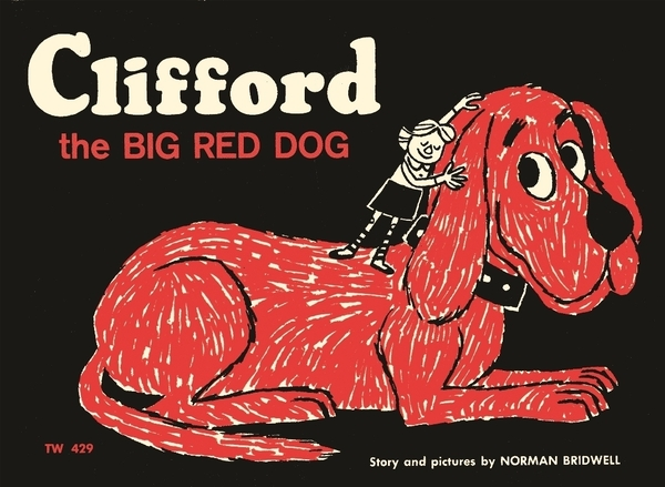 "The original, 1963 cover of Clifford the Big Red Dog. ""[I] was shocked when it was accepted for publication, because I'd never written anything before,"" said Norman Bridwell."