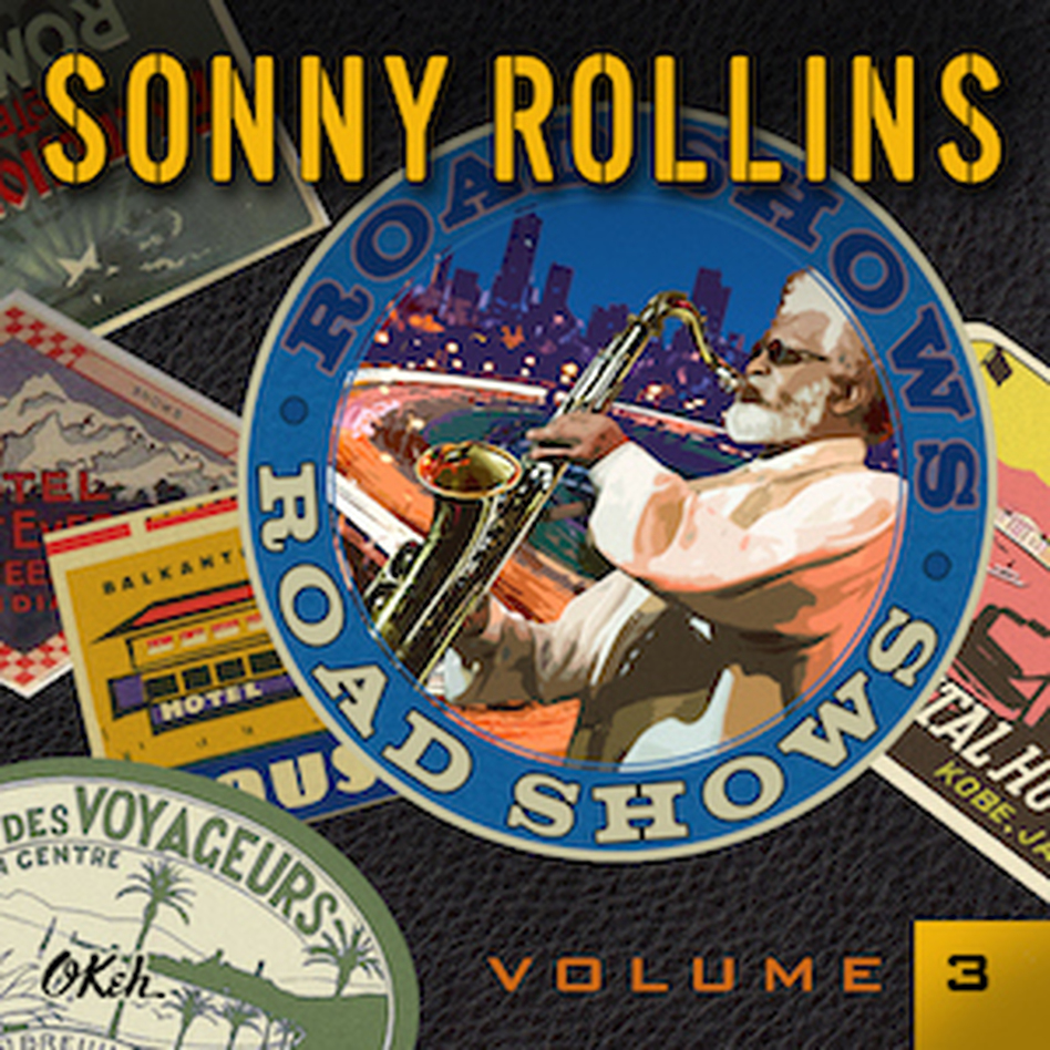 Sonny Rollins, Road Shows, Vol. 3. (Courtesy of the artist)