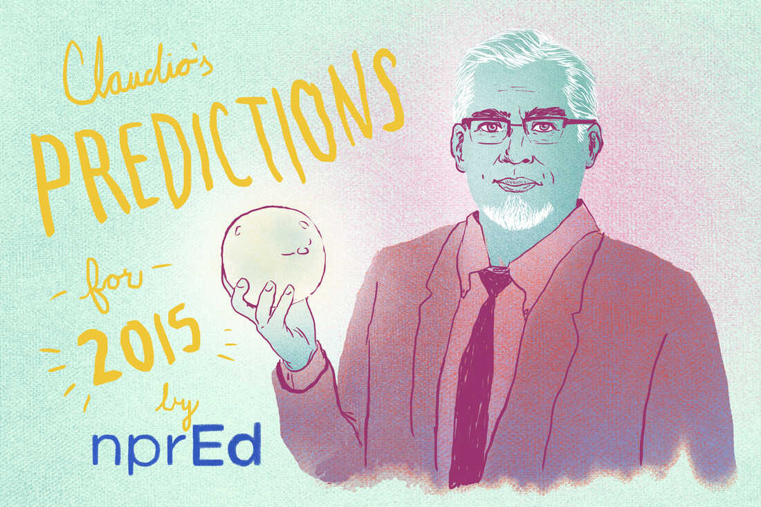 Claudio's stories to watch in 2015 at NPR Ed