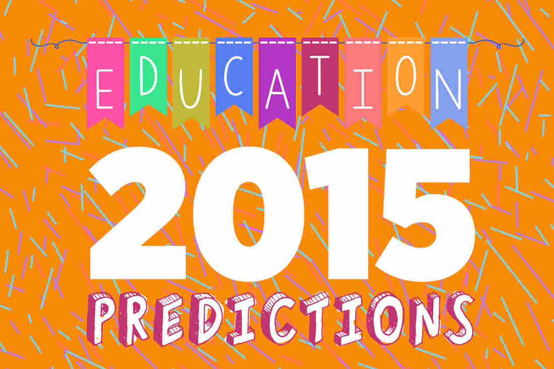 Education predictions for 2015