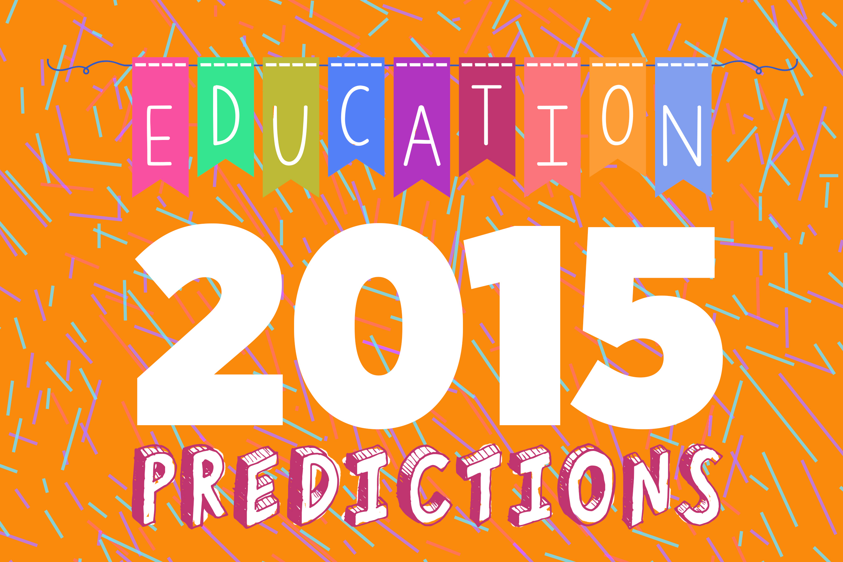 Kindergarten Entry Tests And More Education Predictions for 2015