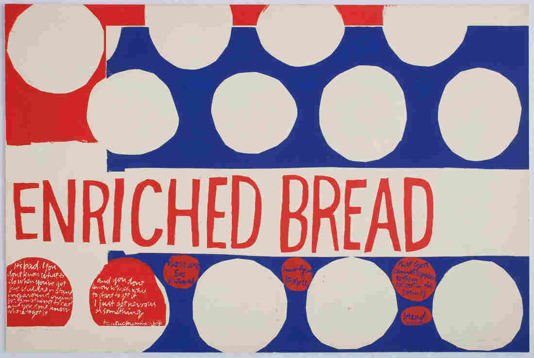 In that they may have life (1964), Corita Kent turned images from a Wonder Bread wrapper into a meditation on poverty and hunger that includes quotes from a Hazard, Ky., miner's wife and Mohandas Gandhi.