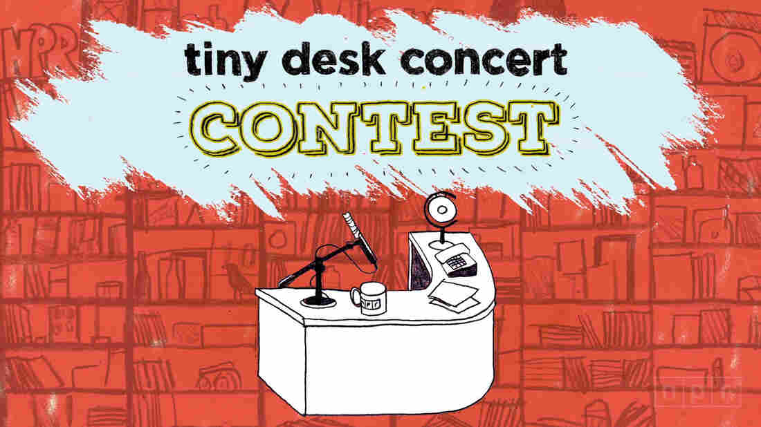 Our search to find the next great unknown musician to play at the Tiny Desk ends Monday.