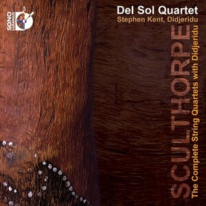 The Del Sol Quartet plays Peter Sculthorpe.