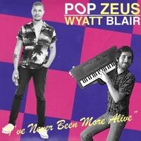 Pop Zeus & Wyatt Blair,