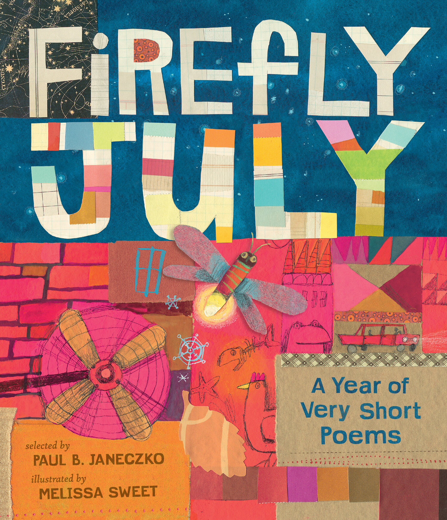 Poems from Firefly July: A Year of Very Short Poems. Compilation Copyright 2014 by Paul B. Janeczko. Illustrations Copyright 2014 by Melissa Sweet. Reproduced by permission of the publisher, Candlewick Press, Somerville, MA.