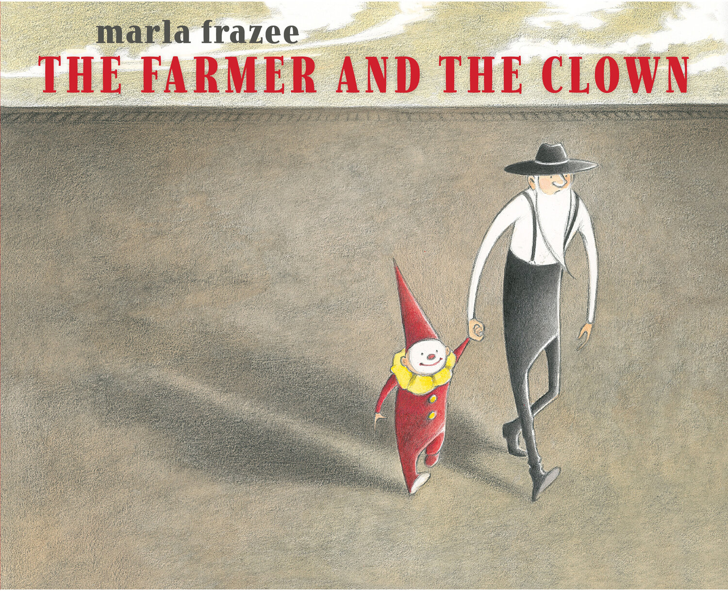 Excerpted from The Farmer and the Clown by Marla Frazee. Copyright 2014 by Marla Frazee. Excerpted by permission of Beach Lane Books, an imprint of Simon & Schuster Children's Publishing Division.