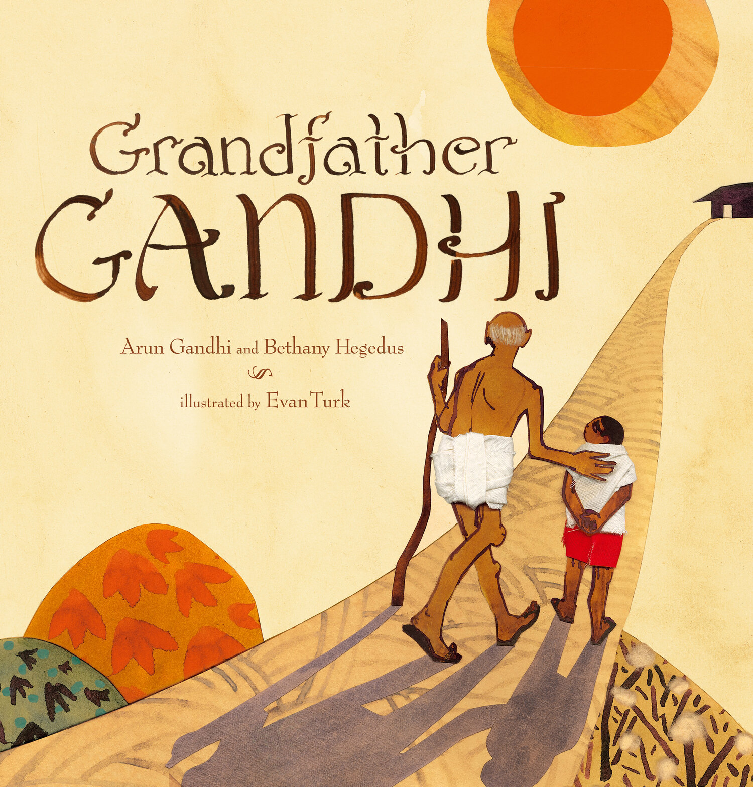 Excerpted from Grandfather Gandhi by Arun Gandhi and Bethany Hegedus, illustrated by Evan Turk. Text copyright 2014 by Arun Gandhi and Bethany Hegedus. Illustrations copyright by Evan Turk. Excerpted by permission of Atheneum Books For Young Readers, an imprint of Simon & Schuster Children's Publishing Division.