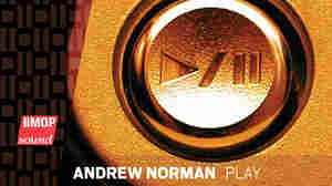 Composer Andrew Norman's new album is called Play.