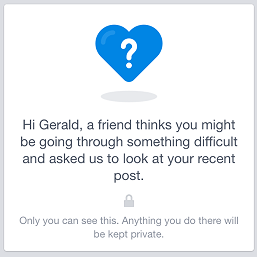 After a post has been flagged for review, Facebook intervenes with a supportive message.