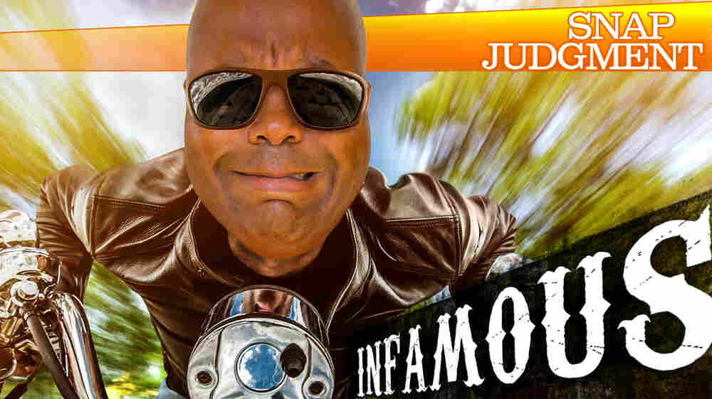 "Snap Judgment Episode #607 ""Infamous"""
