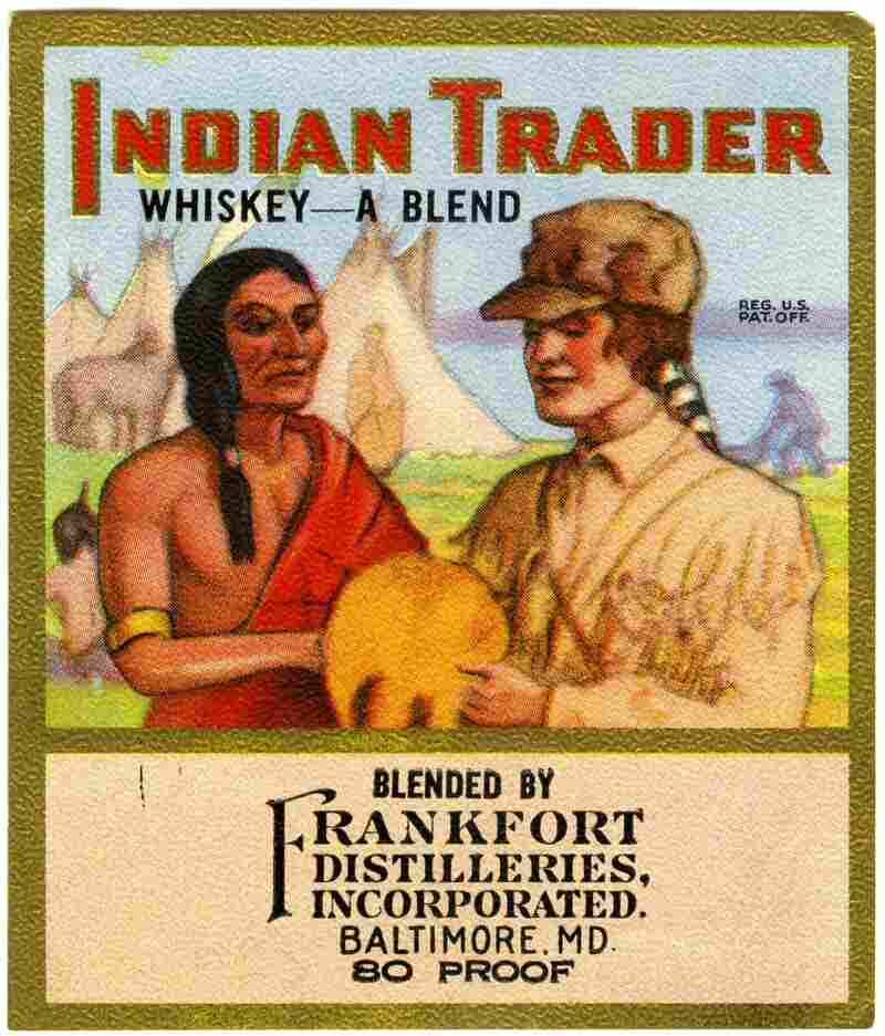 An example of the whiskey industry's tradition of reimagining history for marketing purposes, this short-lived brand from the 1930s depicts the brutal alcohol trade between whites and Native Americans as a peaceful, mutually beneficial affair.