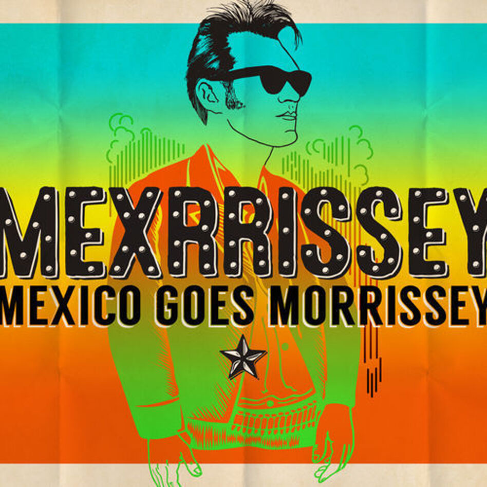 Mexico Goes Morrissey.