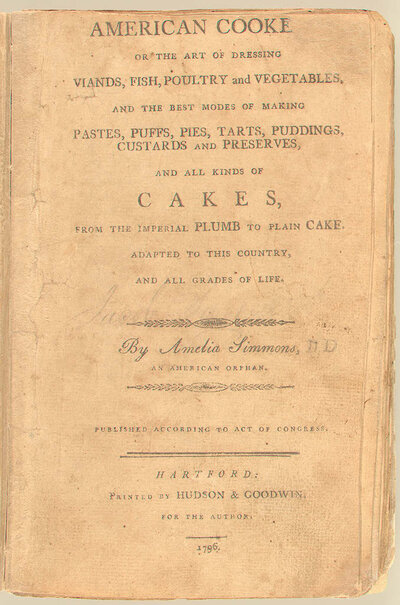 Cover of American Cookery by Amelia Simmons. First edition: Hartford, 1796. Printed by Hudson & Goodwin