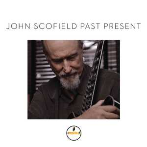 John Scofield, Past Present (Impulse)