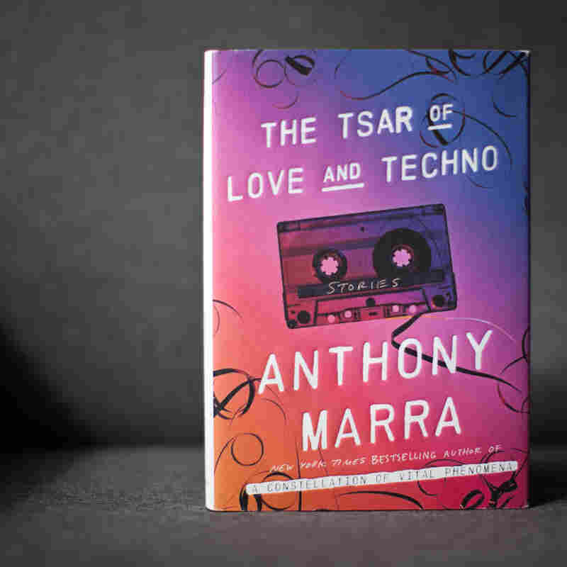 The Tsar of Love and Techno, by Anthony Marra.