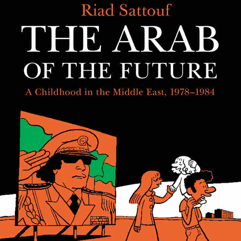 Syrian Author Finds 'The Arab Of The Future' In His Own Past