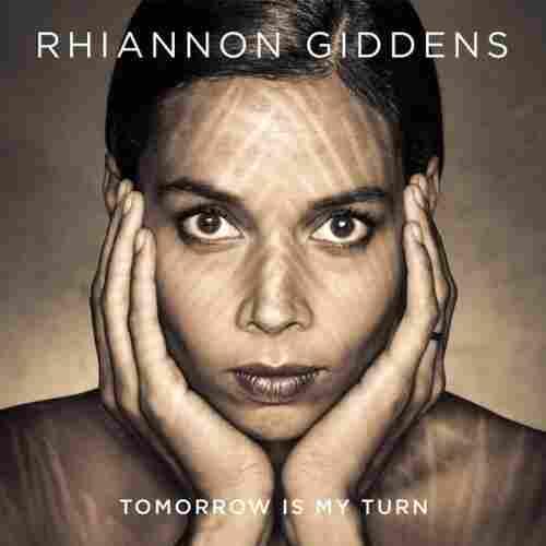 Rhiannon Giddens, Tomorrow Is My Turn