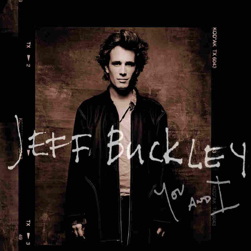 Jeff Buckley, You And I (Columbia/Legacy 2016)