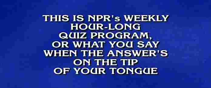 National Public Radio for $1000. Answer: Wait Wait... Don't Tell Me!