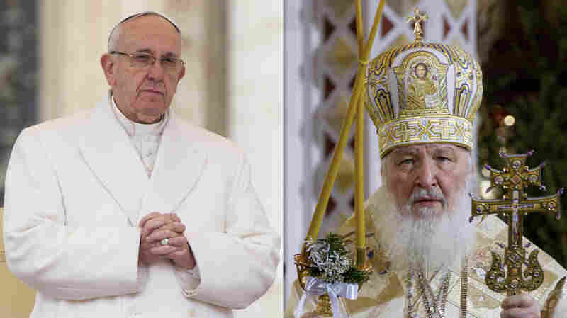 Will Cuba Meeting Of Pope And Patriarch Help Heal A 1,000-Year Rift?
