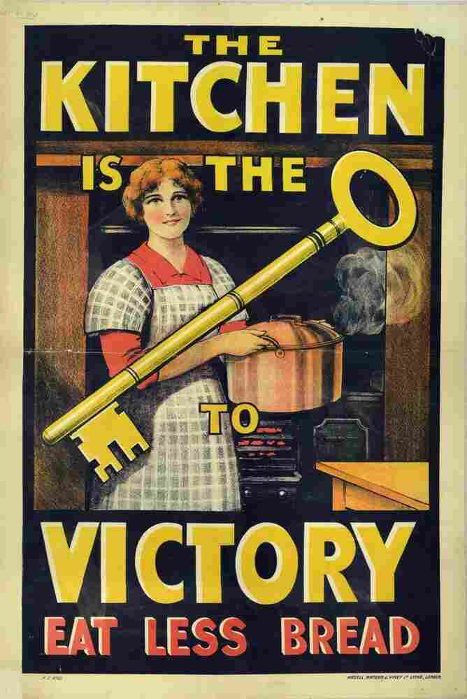 """A British propaganda poster from World War I reminds consumers that """"The Kitchen is the Key to Victory. Eat Less Bread."""""""