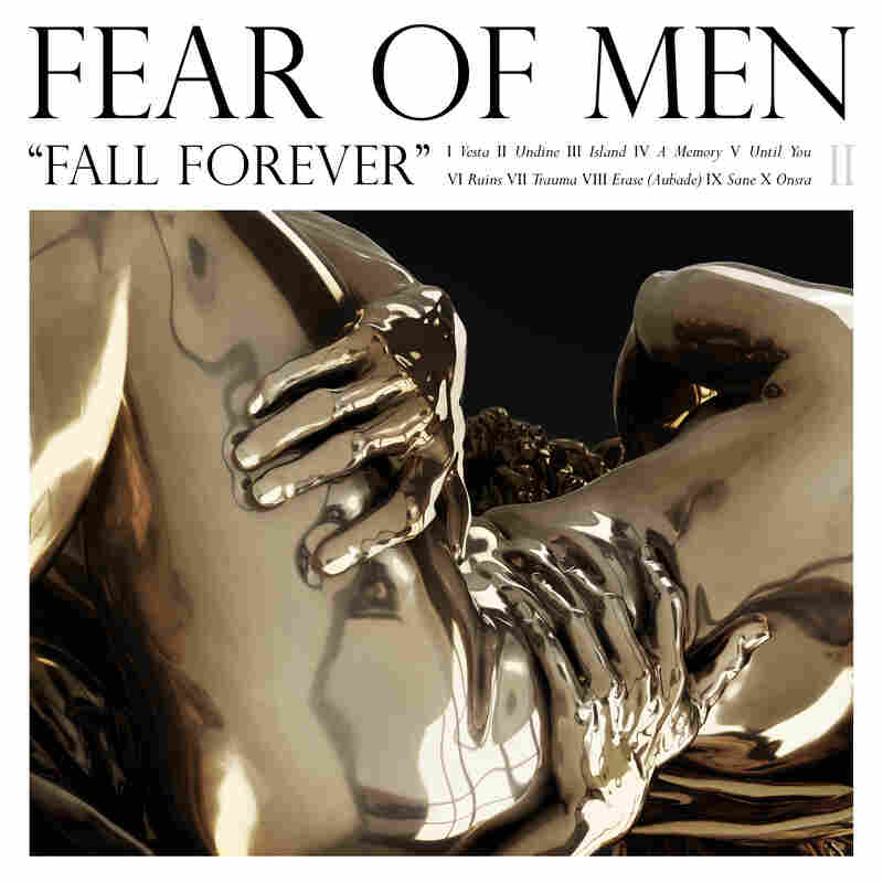 Fear Of Men, Fall Forever.