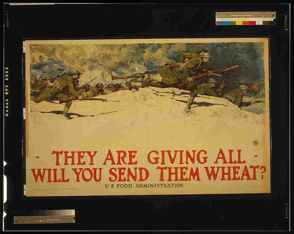 """A poster produced by the U.S. Food Administration during World War I. """"There was a feeling that the troops deserved white bread, and the rest of us could add cornmeal or rye flour,"""" says Joanne Lamb Hayes, author of Grandma's Wartime Kitchen."""