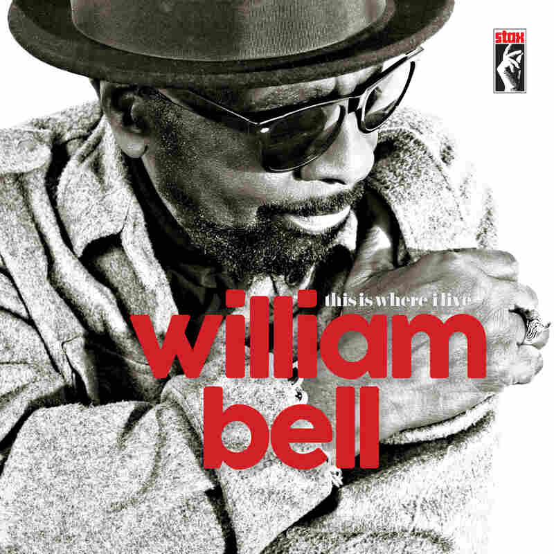 William Bell, This Is Where I Live (Stax).