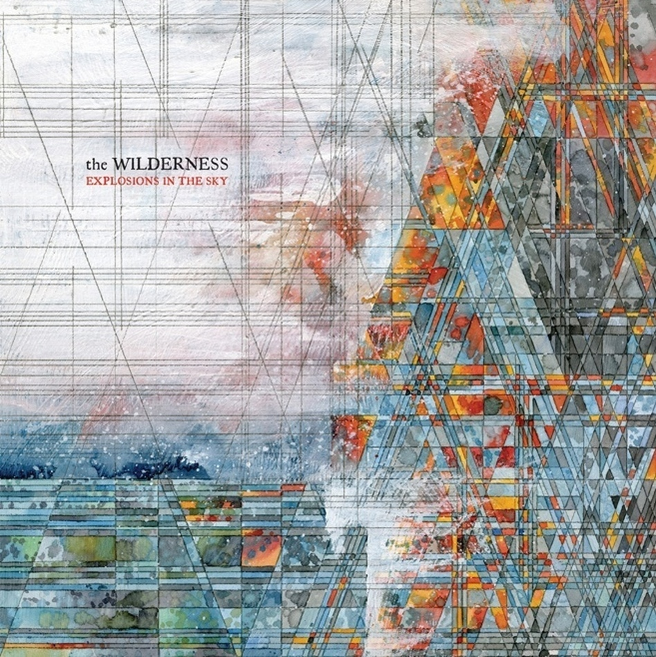 Explosions In The Sky, The Wilderness (Courtesy of the artist)