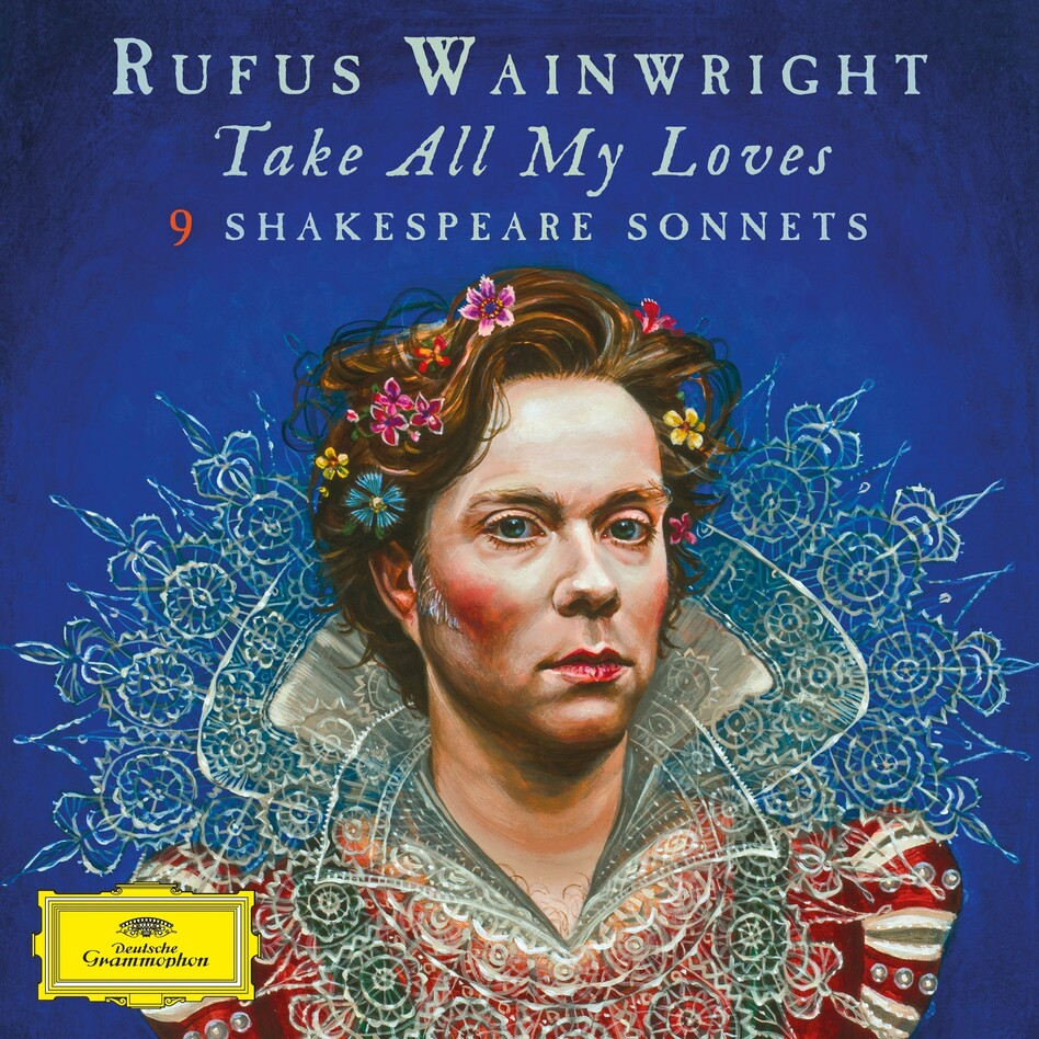 Rufus Wainwright, Take All My Loves: 9 Shakespeare Sonnets (Courtesy of the artist)